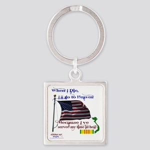 When I Die... Vietnam Square Keychain